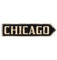 chicago vintage rusty metal sign vector image vector image