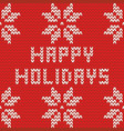 happy holidays red knitting card vector image