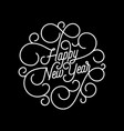 happy new year flourish calligraphy lettering of vector image vector image