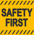 safety first industrial sign safety first vector image