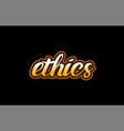 ethics word text banner postcard logo icon design vector image