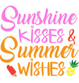 sunshine kisses summer wishes on white vector image vector image