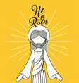 he is risen jesus christ religious poster vector image