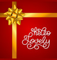 holiday gift card with hand lettering hello lovely vector image vector image
