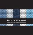 brick pattern set frosty morning vector image