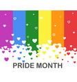 colorful lgbt pride month with hearts on rainbow vector image vector image
