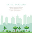 eco city concept background - modern city vector image vector image