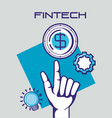 hand with fintech concept vector image