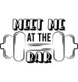 meet me at bar on white background vector image