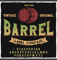 original label typeface named barrel vector image
