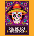 day of the dead poster holiday mexican vector image