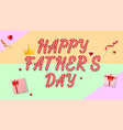 happy father s day greeting card gift boxes and vector image