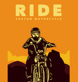 poster design ride custom motorcycle with man vector image