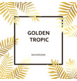 tropic golden palm trees leaves and black text vector image vector image