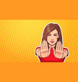 woman showing stop sign with raised hand over pop vector image vector image