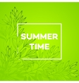 frame with leaves and inscription summer time vector image