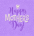happy mothers day calligraphy design vector image