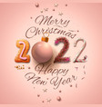 merry christmas and new year 2022 card vector image vector image