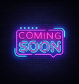 coming soon neon sign coming soon badge in vector image