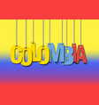 the word colombia hang on the ropes vector image vector image