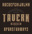 vintage label font named tavern vector image