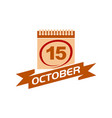 15 october calendar with ribbon vector image vector image