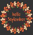 hello september wreath orange card vector image vector image