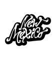 new mexico sticker modern calligraphy hand vector image vector image