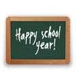 happy school year on green blackboard vector image vector image