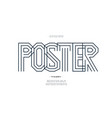 poster font line style modern typography vector image vector image