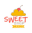 Sweet candy shop logo colorful hand drawn label vector image