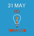 world no tobacco day 31th may poster burning fire vector image vector image
