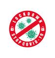 stop coronavirus covid-19 lockdown coronavirus vector image vector image