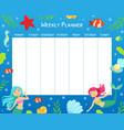 weekly calendar planner with cute little mermaid vector image