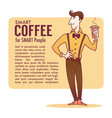 smart coffee for smart peoplr hipster doodle man vector image