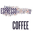 espresso coffee text background word cloud concept vector image vector image