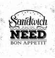 grunge typography sandwich menu design lettering vector image vector image