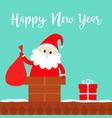 happy new year santa claus in rochimney vector image vector image