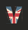capital 3d letter v with uk flag texture isolated vector image vector image