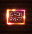 neon open 24 7 hours 7 days sign rectangle shape vector image