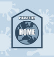please stay home icon with a house and planet vector image vector image