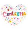 cantabria autonomous region in spain heart shaped vector image vector image