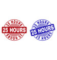 grunge 25 hours scratched round stamp seals vector image vector image
