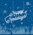 happy holidays winter vector image vector image