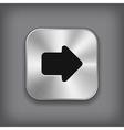 Arrow icon - metal app button vector image