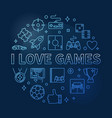 i love games concept round outline blue vector image vector image
