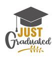 just graduated graduation congratulations at vector image