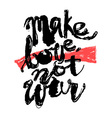 Make love not war vector image
