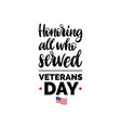 honoring all who served hand lettering with usa vector image vector image
