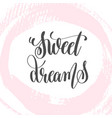 Sweet dreams - hand lettering inscription text to